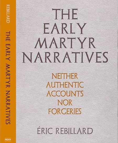 Book cover: The Early Martyr Narratives by Eric Rebillard